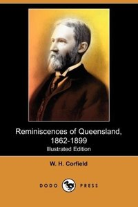 Reminiscences of Queensland, 1862-1899 (Illustrated Edition) (Do