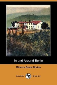 In and Around Berlin (Dodo Press)