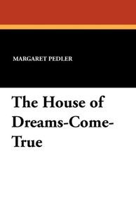 The House of Dreams-Come-True