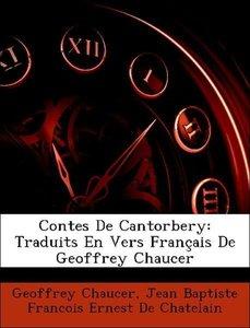 Contes De Cantorbery: Traduits En Vers Français De Geoffrey Chau