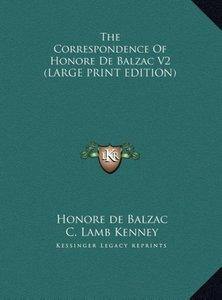 The Correspondence Of Honore De Balzac V2 (LARGE PRINT EDITION)