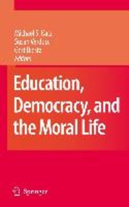 Democracy, Education and the Moral Life