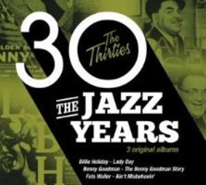 The Jazz Years - The Thirties