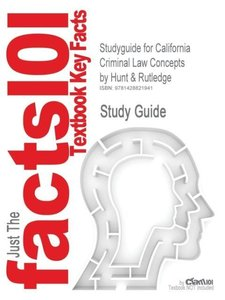 Studyguide for California Criminal Law Concepts by Rutledge, Hun
