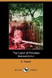 The Land of Promise (Illustrated Edition) (Dodo Press)