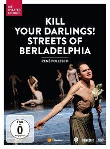 Kill your Darlings! Streets of Berladelphia