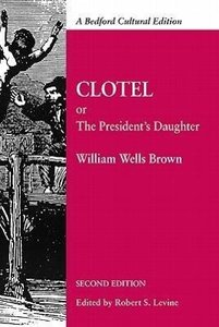 Clotel; Or, the President's Daughter: A Narrative of Slave Life