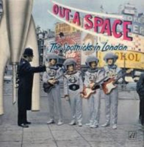 Out-A-Space: The Spotnicks In London