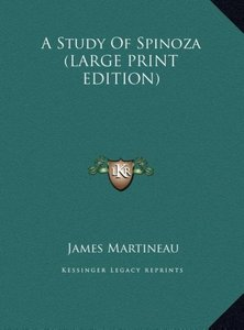 A Study Of Spinoza (LARGE PRINT EDITION)