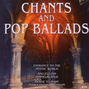 Chants And Pop Ballads