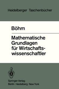 Mathematische Grundlagen für Wirtschaftswissenschaftler