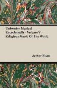 University Musical Encyclopedia - Volume V - Religious Music Of