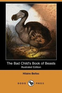 The Bad Child's Book of Beasts (Illustrated Edition) (Dodo Press