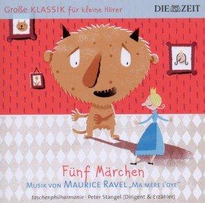 ZEIT Klassik f.kleine Hörer: Fünf Märchen