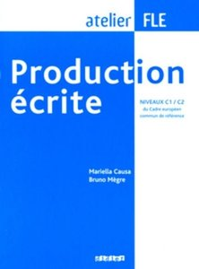 Production écrite. Niveaux C1/C2 du Cadre européen - Übungsbuch