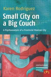 Small City on a Big Couch: A Psychoanalysis of a Provincial Mexi
