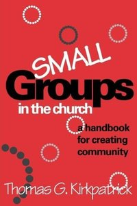 Small Groups in the Church