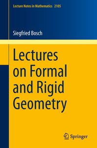 Lectures on Formal and Rigid Geometry