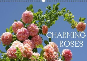 Charming Roses (Wall Calendar 2016 DIN A3 Landscape)