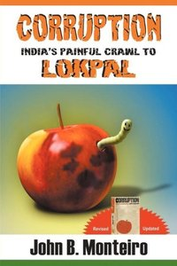 Corruption - India's Painful Crawl to Lokpal