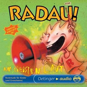 RADAU - Am liebsten laut