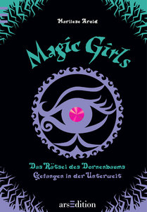 Magic Girls: Das Rätsel des Dornenbaums - Gefangen in der Unterw