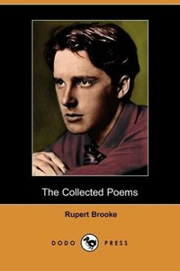 The Collected Poems of Rupert Brooke (Dodo Press)