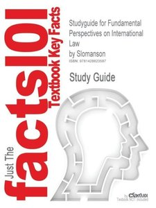 Studyguide for Fundamental Perspectives on International Law by