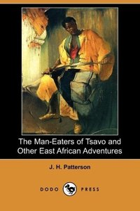 The Man-Eaters of Tsavo and Other East African Adventures (Dodo