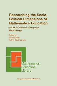 Researching the Socio-Political Dimensions of Mathematics Educat