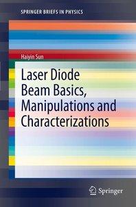 Sun, H: Laser Diode Beam Basics, Manipulations