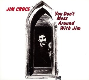 You Don't Mess Around With Jim (Deluxe Edition)