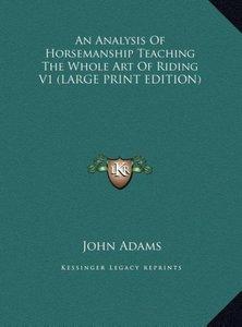 An Analysis Of Horsemanship Teaching The Whole Art Of Riding V1