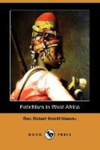 Fetichism in West Africa (Dodo Press)