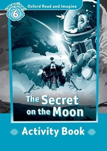 Oxford Read and Imagine 2: Secret on the Moon Activity Book