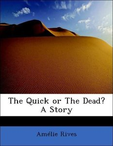 The Quick or The Dead? A Story