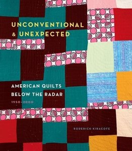 Unconventional & Unexpected: American Quilts Below the Radar 195