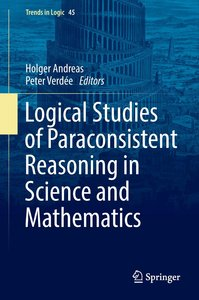 Logical Studies of Paraconsistent Reasoning in Science and Mathe