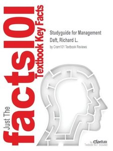 Studyguide for Management by Daft, Richard L., ISBN 978032417567