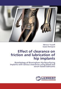 Effect of clearance on friction and lubrication of hip implants