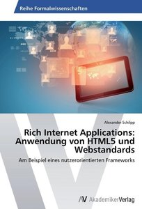 Rich Internet Applications: Anwendung von HTML5 und Webstandards