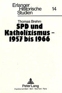SPD und Katholizismus - 1957 bis 1966