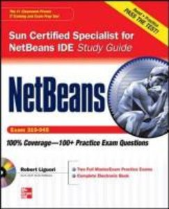 NetBeans IDE Programmer Certified Expert Exam Guide (Exam 310-04