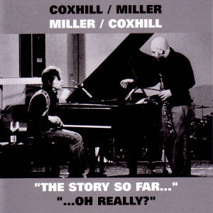 Coxhill/Miller+The Story So Far...Oh Really