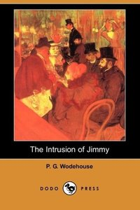 The Intrusion of Jimmy (Also Known as a Gentleman of Leisure) (D