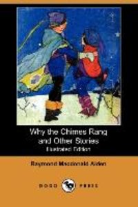 Why the Chimes Rang and Other Stories (Illustrated Edition) (Dod
