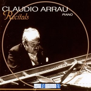 Claudio Arrau: Klavierrecitals Vol.1