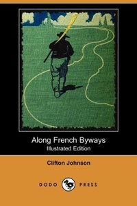 ALONG FRENCH BYWAYS (ILLUSTRAT
