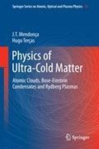Physics of Ultra-Cold Matter