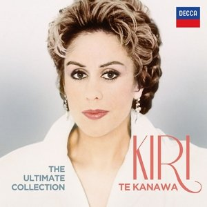 Dame Kiri Te Kanawa The Ultimate Collection